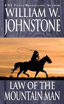 Law Of The Mountain Man - Johnstone, William W.