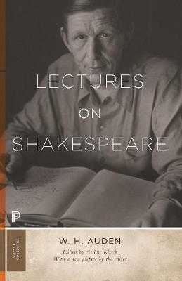Lectures on Shakespeare - Auden, W H, and Kirsch, Arthur C (Editor)