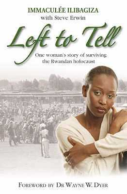 Left to Tell: One Woman's Story of Surviving the Rwandan Genocide - Ilibagiza, Immaculee, and Erwin, Steve