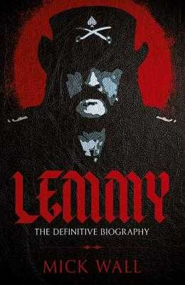 Lemmy: The Definitive Biography - Wall, Mick