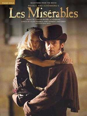 Les Miserables: Selections from the Movie - Boublil, Alain (Composer), and Schonberg, Claude-Michel (Composer)