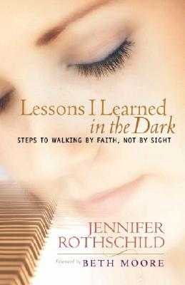 Lessons I Learned in the Dark - Rothschild, Jennifer