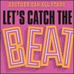 Let's Catch the Beat: The Music That Launched the Legend
