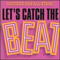 Let's Catch the Beat: The Music That Launched the Legend - Dandy & the Brother Dan All-Stars
