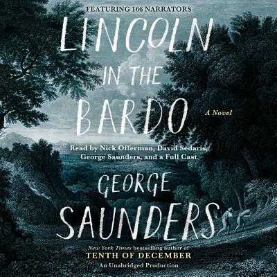 Lincoln in the Bardo - Saunders, George, and Saunders, George (Read by), and Offerman, Nick (Read by)