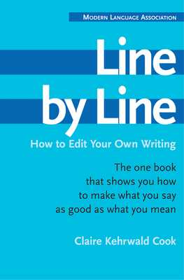 Line by Line: How to Edit Your Own Writing - Cook, Claire Kehrwald