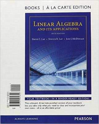 Linear Algebra and Its Applications, Books a la Carte Edition - Lay, David, and Lay, Steven, and McDonald, Judi