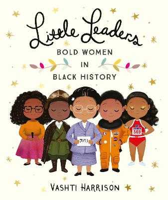 Little Leaders: Bold Women in Black History -