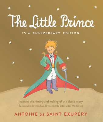 Little Prince: Includes the History and Making of the Classic Story - De Saint-Exupery, Antoine