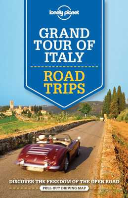 Lonely Planet Grand Tour of Italy Road Trips - Lonely Planet, and Bonetto, Cristian, and Garwood, Duncan