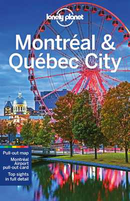 Lonely Planet Montreal & Quebec City - Lonely Planet, and Fallon, Steve, and St Louis, Regis