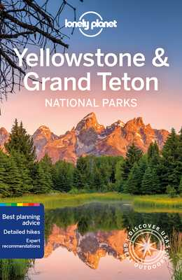 Lonely Planet Yellowstone & Grand Teton National Parks - Lonely Planet, and Mayhew, Bradley, and Walker, Benedict (Contributions by)