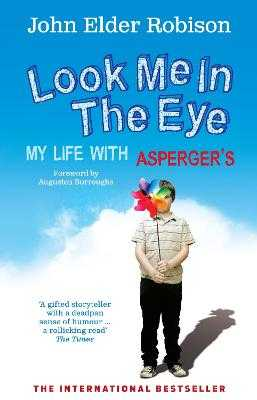 Look Me in the Eye: My Life with Asperger's - Robison, John Elder