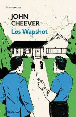 Los Wapshot / The Wapshot Chronicle - Cheever, John