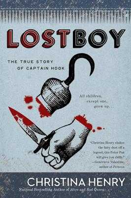 Lost Boy: The True Story of Captain Hook - Henry, Christina