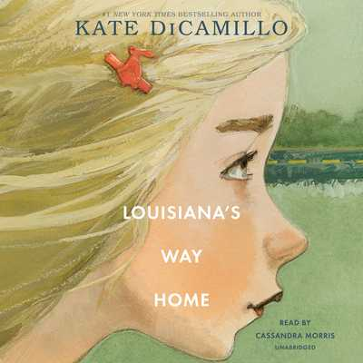 Louisiana's Way Home - DiCamillo, Kate, and Morris, Cassandra (Read by)