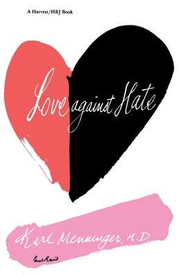 Love Against Hate - Menninger, Karl, M.D.