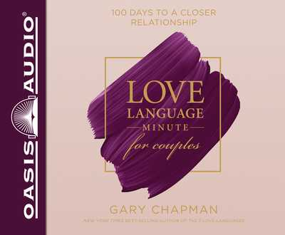 Love Language Minute for Couples: 100 Days to a Closer Relationship - Chapman, Gary, and Fabry, Chris (Narrator)