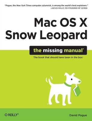 Mac OS X Snow Leopard: The Missing Manual: The Missing Manual - Pogue, David