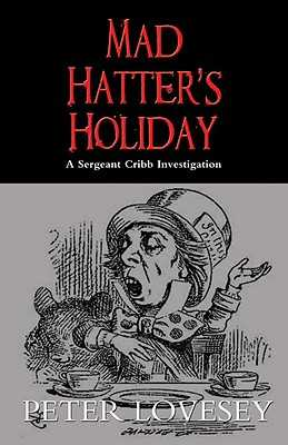 Mad Hatter's Holiday - Lovesey, Peter