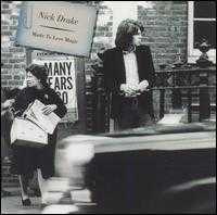 Made to Love Magic - Nick Drake
