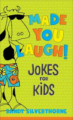 Made You Laugh!: Jokes for Kids - Silverthorne, Sandy