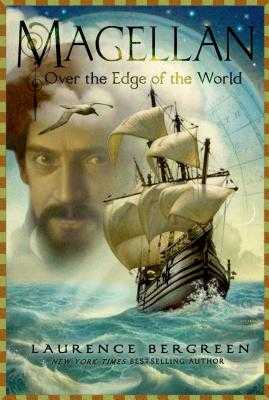 Magellan: Over the Edge of the World: Over the Edge of the World - Bergreen, Laurence