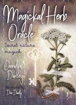 Magickal Herb Oracle - Darcey, Cheralyn, and Dandy, Deer (Illustrator)