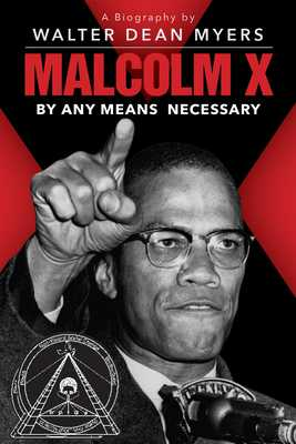 Malcolm X: By Any Means Necessary - Myers, Walter Dean