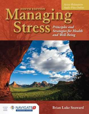 Managing Stress: Principles and Strategies for Health and Well-Being [With Access Code] - Seaward, Brian Luke, Ph.D.