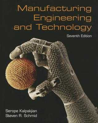Manufacturing Engineering & Technology - Kalpakjian, Serope, and Schmid, Steven