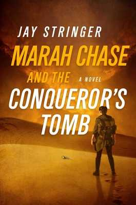 Marah Chase and the Conqueror's Tomb - Stringer, Jay