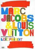 Marc Jacobs & Louis Vuitton - Loic Prigent