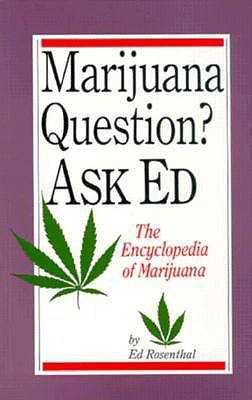Marijuana Question? Ask Ed - Rosenthal, Ed