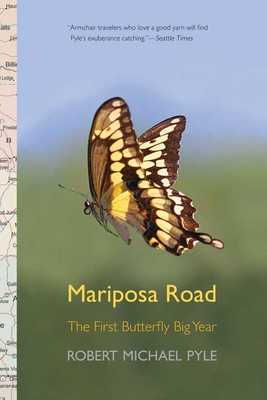 Mariposa Road: The First Butterfly Big Year - Pyle, Robert Michael