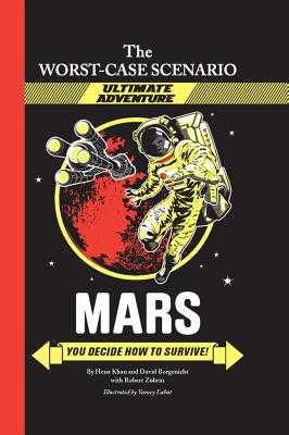 Mars: You Decide How to Survive! - Khan, Hena, Ms., and Borgenicht, David, and Labat, Yancey C
