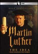 Martin Luther: The Idea That Changed The World - David Batty