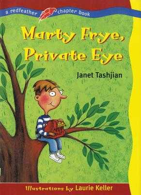 Marty Frye, Private Eye: A Redfeather Chapter Book - Tashjian, Janet