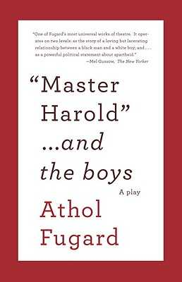 Master Harold and the Boys: A Play - Fugard, Athol