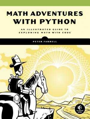 Math Adventures with Python: An Illustrated Guide to Exploring Math with Code - Farrell, Peter