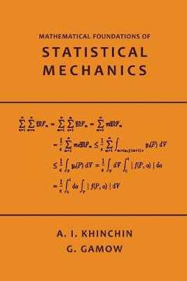 Mathematical Foundations of Statistical Mechanics - Khinchin, A, and Gamow, G (Translated by)