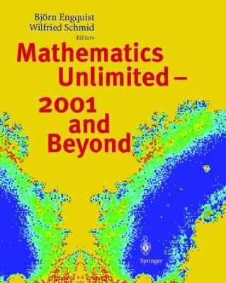 Mathematics Unlimited - 2001 and Beyond - Engquist, Bjorn (Editor), and Schmid, Wilfried (Editor)