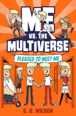 Me vs. the Multiverse: Pleased to Meet Me - Wilson, S G