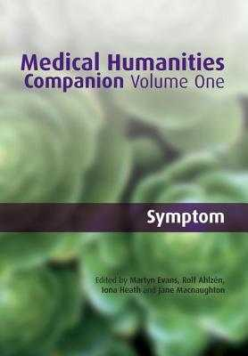 Medical Humanities Companion: V. 1 - Evans, Martyn, and Ahlzen, Rolf