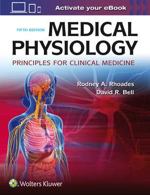Medical Physiology: Principles for Clinical Medicine - Rhoades, Rodney A, PhD, and Bell, David R, PhD