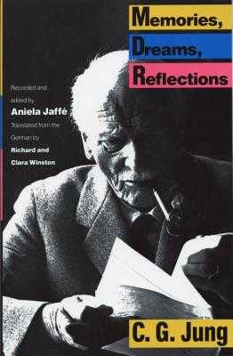 Memories, Dreams, Reflections - Jung, C G, Dr., and Jaffe, Aniela (Editor), and Winston, Clara (Translated by)