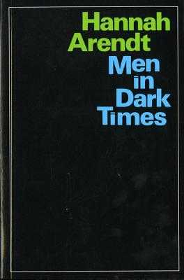 Men in Dark Times - Arendt, Hannah, Professor
