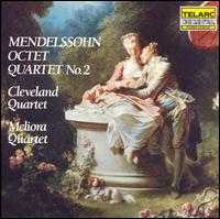 Mendelssohn: Octet; Quartet No. 2 - Antonio Stradivari (cello maker); Cleveland Quartet; Meliora Quartet