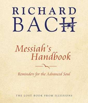 Messiah's Handbook: Reminders for the Advanced Soul - Bach, Richard (Abridged by)