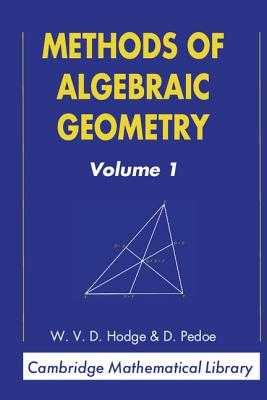 Methods of Algebraic Geometry: Volume 1 - Hodge, W. V. D., and Pedoe, Dan